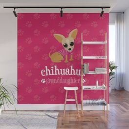 Chihuahua Granddaughter Pet Owner Dog Lover Pink Wall Mural