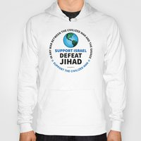 israel Hoodies featuring Support Israel, Defeat Jihad by politics