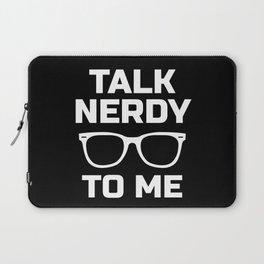 Talk Nerdy To Me Laptop Sleeve