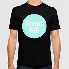 Dream Big Mens Fitted Tee Black MEDIUM