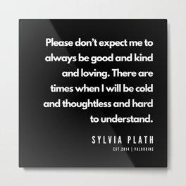 77    | Sylvia Plath Quotes | 190604 Metal Print