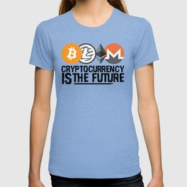 Cryptocurrency Is The Future Quote T-shirt