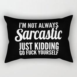 I'm Not Always Sarcastic Rectangular Pillow