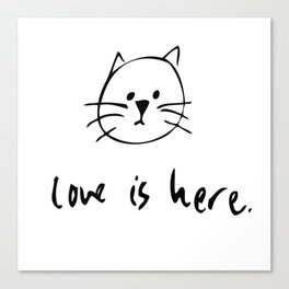 Love is Here Canvas Print