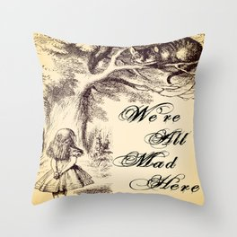 Cheshire Cat - We're All Mad Here Throw Pillow