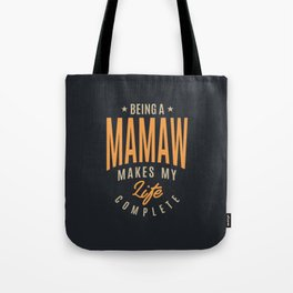 Being a Mamaw Tote Bag