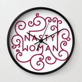 Nasty Woman Typography Wall Clock