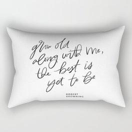 Grow Old Along With Me Rectangular Pillow