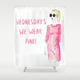 WEDNESDAY'S WE WEAR PINK! Shower Curtain