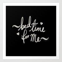 Bed Time For Me (white on black) Art Print