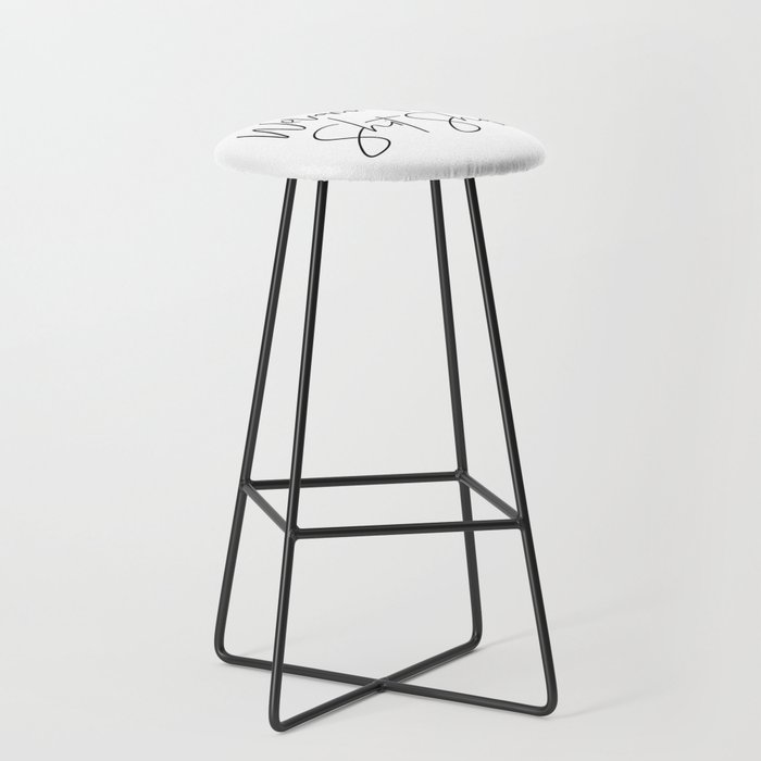 Welcome to the Shit Show Bar Stool