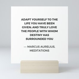 Stoicism: Adapt yourself to the life you have been given Mini Art Print