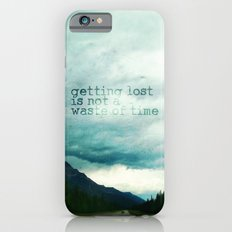 getting lost is not a waste of time iPhone 6 Slim Case