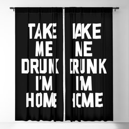 Take Me Drunk Funny Quote Blackout Curtain