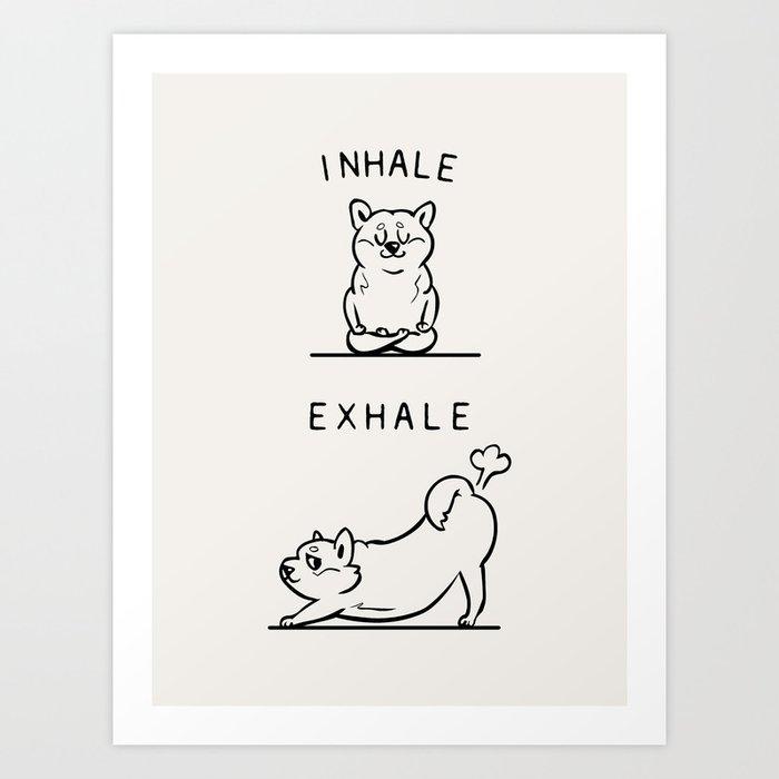Inhale Exhale Shiba Inu Art Print