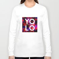 sayings Long Sleeve T-shirts featuring Dreams of YOLO Vol.2 by HappyMelvin