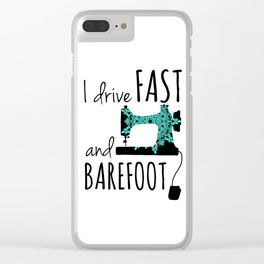I Drive Fast and Barefoot Clear iPhone Case