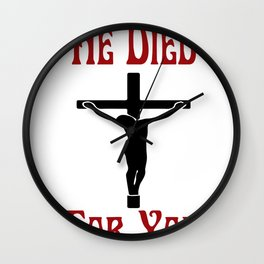 Religious He Died For You Jesus On The Cross Christian Gifts Wall Clock