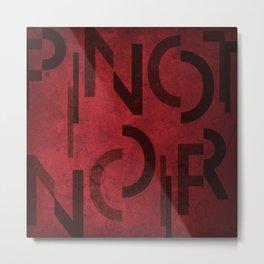 Pinot Noir Wine Typography Metal Print
