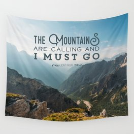 The Mountains Are Calling And I Must Go Wall Tapestry