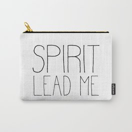 Christian Quote - Spirit Lead Me Carry-All Pouch