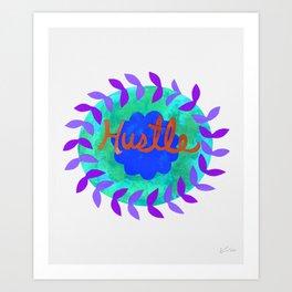 Hustle-Teal Art Print