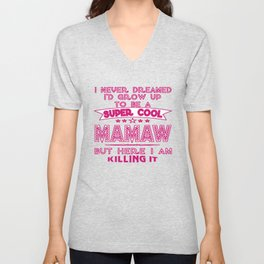 Super Cool MAMAW is Killing It! Unisex V-Neck