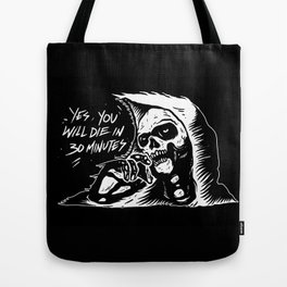 die in 30 minutes Tote Bag