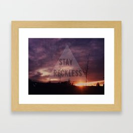 Stay Reckless Framed Art Print