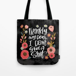 Pretty Swe*ry: Frankly my dear, I don't give a shit Tote Bag