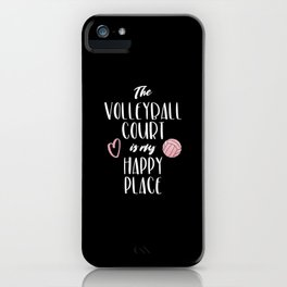 The volleyball court is my happy place iPhone Case