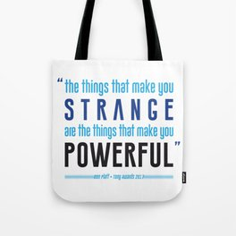 Strange is Powerful Tote Bag