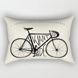 I Want to Ride Rectangular Pillow