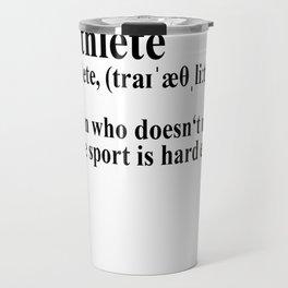 Funny Triathlon Definition Travel Mug