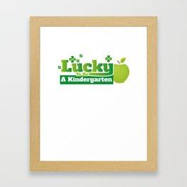 Lucky To Be A Kindergarten Teacher St Patricks Day Framed Art Print