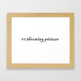 +1 Throwing Framed Art Print