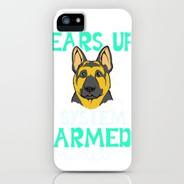 Ears Up German Shepard Gift German Shepard Product iPhone Case