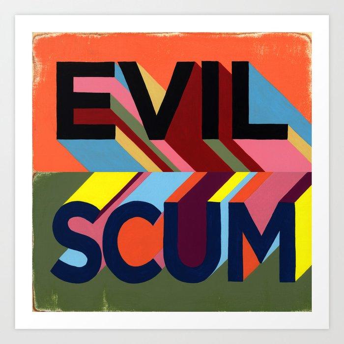 EVIL SCUM Art Print