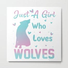 Just a Girl Who Loves Wolves For Women T-Shirt  Metal Print
