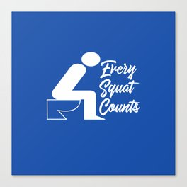 Every Squat Counts Canvas Print