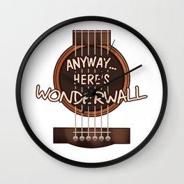 Here's Wonderwall Wall Clock