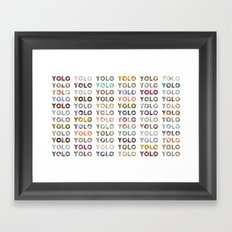 YOU ONLY LIVE ONCE Framed Art Print