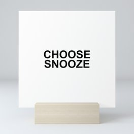 Choose Snooze Mini Art Print