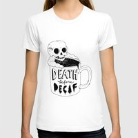 T-shirts featuring Death Before Decaf by beeisforbear