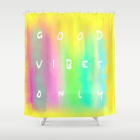 good vibes only Shower Curtains featuring Good Vibes Only by Shirley Starsss