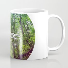 """Nice quote: """"One day I'll be at the place..."""" Coffee Mug"""