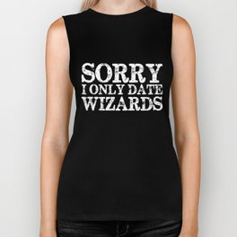 Sorry, I only date wizards! (Inverted) Biker Tank