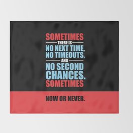 Lab No. 4 - Sometimes There Is No Next Time Inspirational Quotes Poster Throw Blanket