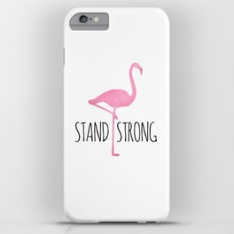 Stand Strong iPhone Case