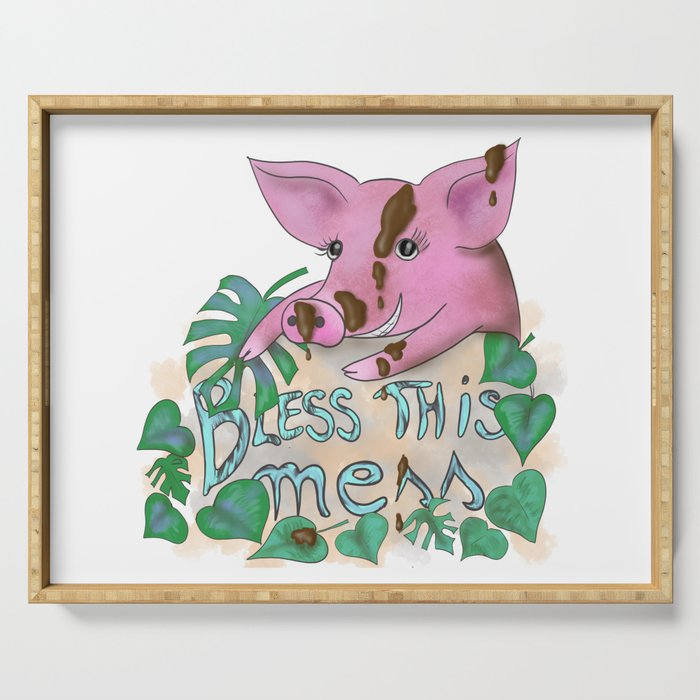 Bless this mess muddy pig Serving Tray